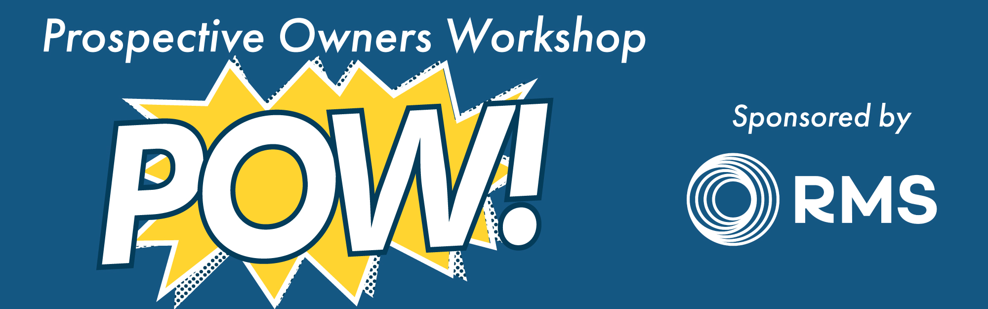 Prospective Owners Workshop (POW)